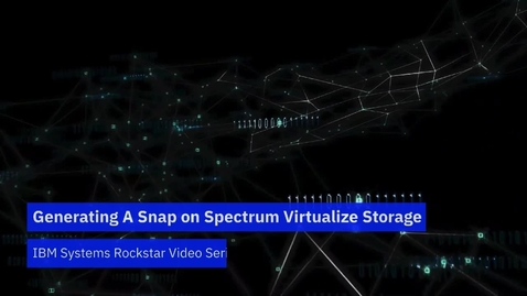 Thumbnail for entry Generate Snap on SVC and Spectrum Virtualize