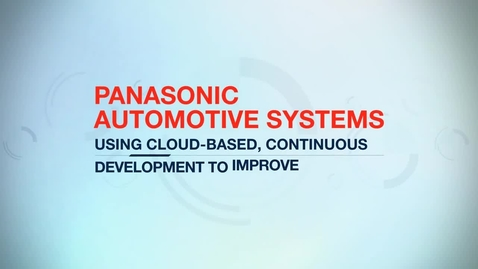 Thumbnail for entry Panasonic Automotive improves quality with cloud-based IBM Rational software