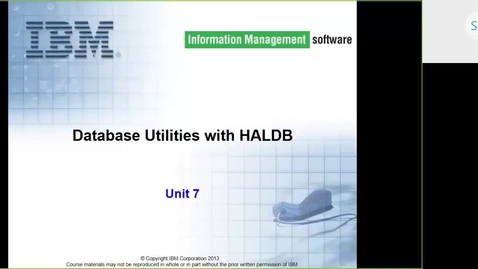 Thumbnail for entry Course CMW46 IMS HALDB Unit 7a (Database Utilities with HALDB)