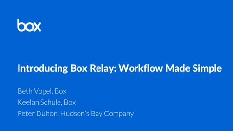 Thumbnail for entry Introducing Box Relay: Workflow Made Simple
