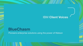 Thumbnail for entry BlueChasm pioneers enterprise solutions using the power of Watson