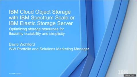 Thumbnail for entry IBM Cloud Object Storage with IBM Spectrum Scale or IBM Elastic Storage Server