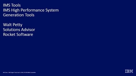Thumbnail for entry IMS High Performance System Generation Tools - Overview