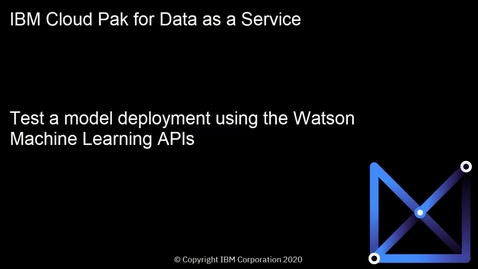 Thumbnail for entry Test a model using the Watson Machine Learning APIs: Cloud Pak for Data as a Service