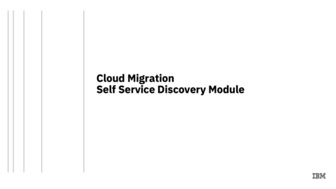 Thumbnail for entry Cloud Migration - Self Service Discovery