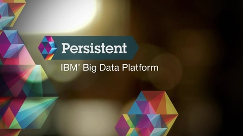 Thumbnail for entry Persistent Systems helps customers leverage the power of Big Data using IBM solutions