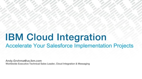 Thumbnail for entry Accelerate Your Salesforce Implementation Projects with IBM Cloud Integration