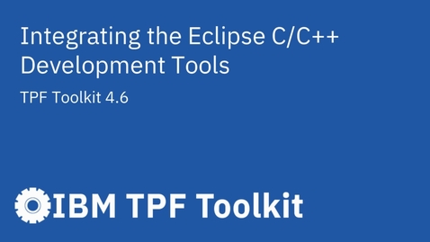 Thumbnail for entry TPF Toolkit: Integrating Eclipse CDT