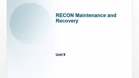 Thumbnail for entry Unit 9: RECON Maintenance and Recovery, part 1