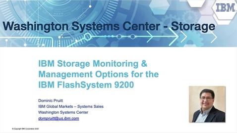 Thumbnail for entry IBM Storage Monitoring & Management Options for the IBM FlashSystem 9200