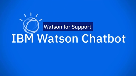 Thumbnail for entry IBM Watson Chatbot