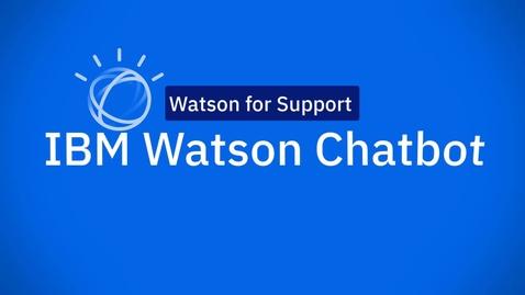 Thumbnail for entry IBM Watson Chatbot