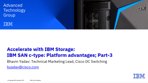 Thumbnail for entry IBM SAN c-type What is in it for you – Part 3, Platform Advantages 06172021