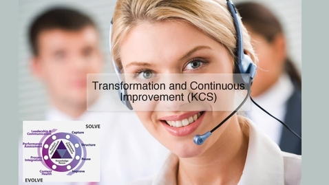 Thumbnail for entry KCS: Transformation and Continuous Improvement