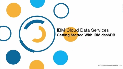 Thumbnail for entry Get Started with dashDB in Bluemix