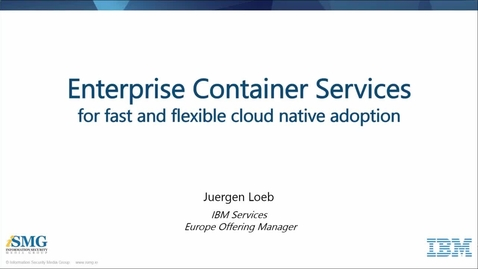 Thumbnail for entry Enterprise Container Services for Fast and Flexible Cloud Native Adoption