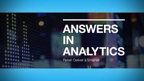Thumbnail for entry Sensitel - Harnessing analytics to deliver a smarter shopping experience