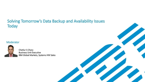 Thumbnail for entry Solving Tomorrow's Data Backup and Availability Issues Today