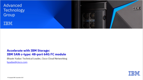 Thumbnail for entry  IBM SAN c-type : Investment protection, Flexibility and Non-disruptive upgrade to 64 Gb 10122021