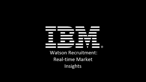 Thumbnail for entry IBM Watson Recruitment Feature Video: Social Listening for real-time workforce insights