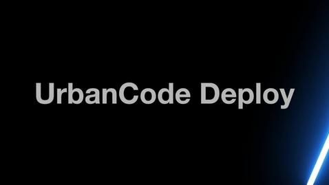 Thumbnail for entry IBM UrbanCode Deploy - Governance Demo
