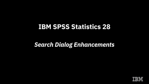 Thumbnail for entry IBM SPSS Statistics 28 Search Dialog Enhancements