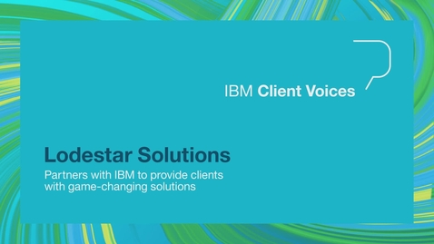 Thumbnail for entry Lodestar Solutions partners with IBM to provide clients with game-changing solutions