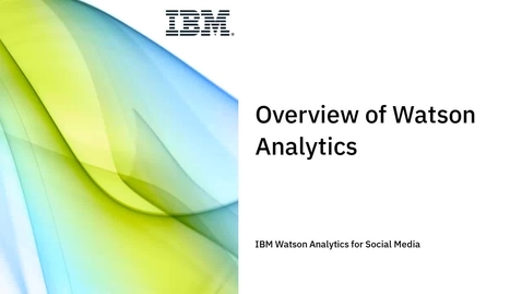 Thumbnail for entry Overview of Watson Analytics for Social Media