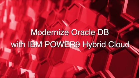 Thumbnail for entry Hybrid Oracle DB on IBM POWER9 Technical Demo Part 1
