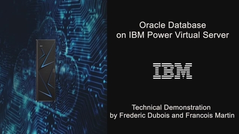 Thumbnail for entry Oracle Database on IBM Power Virtual Server - Part 1