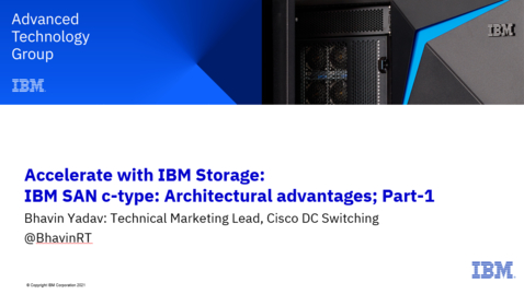Thumbnail for entry IBM SAN c-type: What is in it for you? – Part 1, Architecture Advantages 05202021