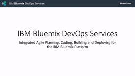 Thumbnail for entry An Overview of IBM Bluemix DevOps Services