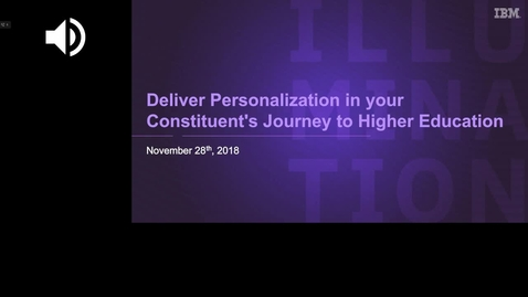 Thumbnail for entry Deliver personalization in your constituents journey to higher education