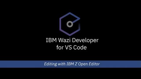 Thumbnail for entry IBM Wazi Developer for VS Code - Editing with IBM Z Open Editor