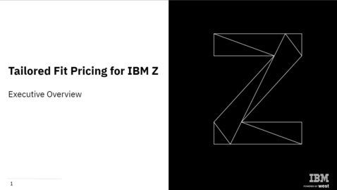 Thumbnail for entry Tailored Fit Pricing for IBM Z, Executive Overview