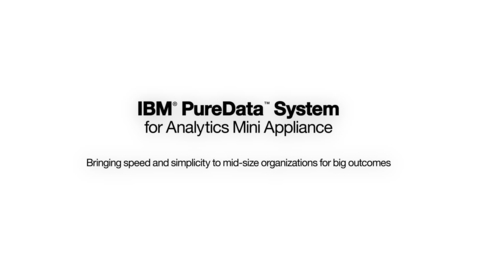 Thumbnail for entry IBM PureData Analytics for mid-sized companies