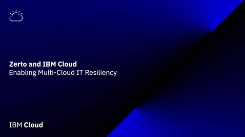 Thumbnail for entry How to achieve multicloud resilience and successful DR