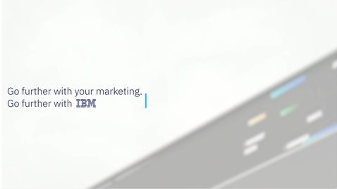 Thumbnail for entry Go further with your marketing. Go further with IBM