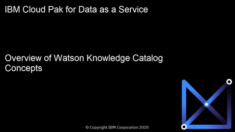 Thumbnail for entry Watson Knowledge Catalog foundational concepts: Cloud Pak for Data as a Service