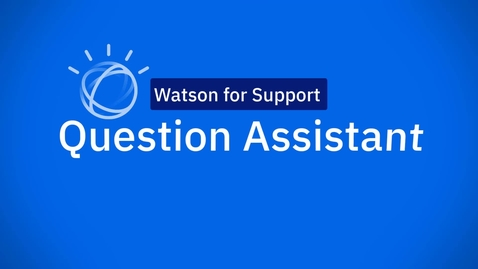 Thumbnail for entry Watson Question Assistant