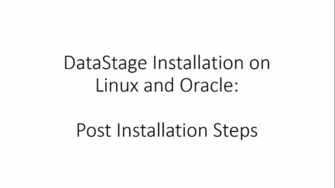 Thumbnail for entry 06 DataStage Installation- Post Installation Steps C.mp4