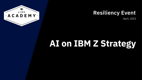 Thumbnail for entry AI on IBM Z Strategy