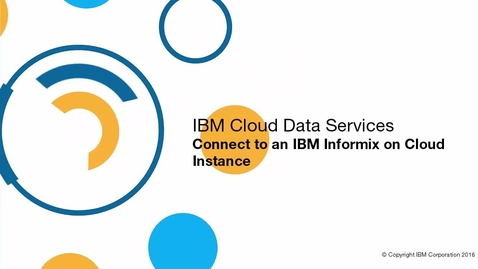 Thumbnail for entry Connect to an Informix on Cloud Server