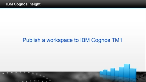 Thumbnail for entry Publish a workspace to IBM Cognos TM1
