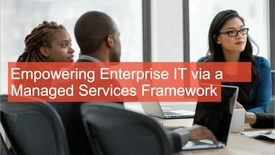 Thumbnail for entry 	 Empowering Enterprise IT via a Managed Services Framework