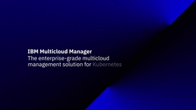 Thumbnail for entry IBM Multicloud Manager: Under the hood (product demo)