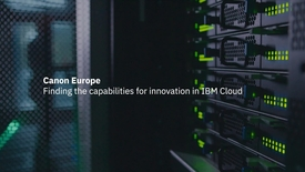 Thumbnail for entry Canon Europe: finding the capabilities for innovation in IBM Cloud