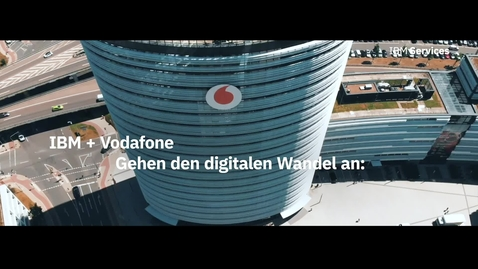 Thumbnail for entry IBM + Vodafone Gehen den digitalen Wandel an
