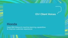 Thumbnail for entry Honda uses IBM Watson's machine learning capabilities to improve customer experience
