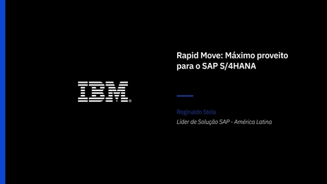 Thumbnail for entry Rapid Move como abordagem de migração para o SAP S4HANA